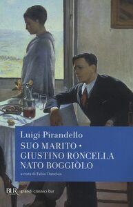 Foto Cover di Suo marito-Giustino Roncella nato Boggiòlo, Libro di Luigi Pirandello, edito da BUR Biblioteca Univ. Rizzoli