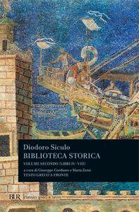 Libro Biblioteca storica. Testo greco a fronte. Vol. 2: Libri IV-VIII. Diodoro Siculo