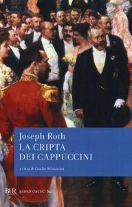 Foto Cover di La cripta dei cappuccini, Libro di Joseph Roth, edito da BUR Biblioteca Univ. Rizzoli
