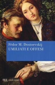 Libro Umiliati e offesi Fëdor Dostoevskij
