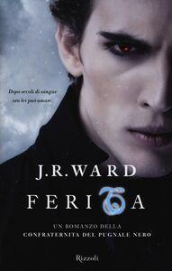 Libro Ferita. La confraternita del pugnale nero. Vol. 9 J. R. Ward