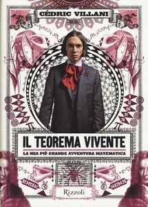Foto Cover di Il teorema vivente. La mia più grande avventura matematica, Libro di Cèdric Villani, edito da Rizzoli
