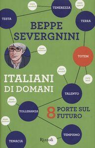Foto Cover di Italiani di domani. 8 porte sul futuro, Libro di Beppe Severgnini, edito da Rizzoli