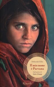 Foto Cover di Il mio nome è Parvana, Libro di Deborah Ellis, edito da Rizzoli