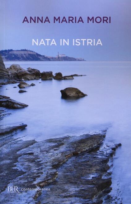 Nata in Istria - Anna Maria Mori - copertina
