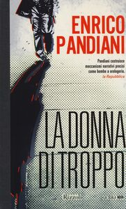 Foto Cover di La donna di troppo, Libro di Enrico Pandiani, edito da Rizzoli