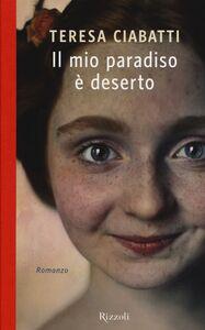 Libro Il mio paradiso è deserto Teresa Ciabatti