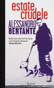 Libro Estate crudele Alessandro Bertante