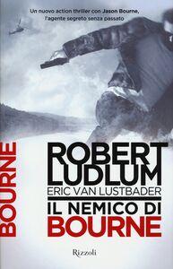 Libro Il nemico di Bourne Robert Ludlum , Eric Van Lustbader