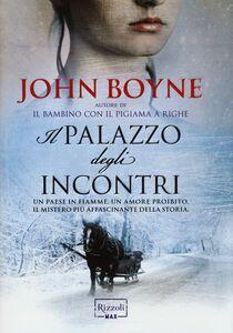 Libro Il palazzo degli incontri John Boyne