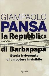 La Repubblica di Barbapapa. Storia irriverente di un potere invisibile