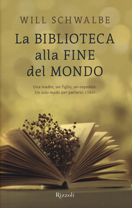 Libro La biblioteca alla fine del mondo Will Schwalbe
