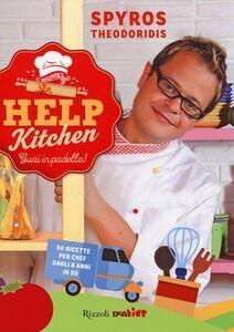Foto Cover di Help Kitchen. Guai in padella!, Libro di Spyros Theodoridis, edito da Rizzoli