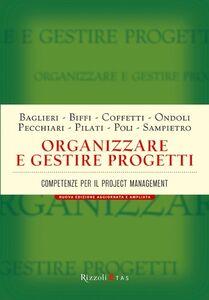 Libro Organizzare e gestire progetti. Competenze per il project management