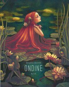 Foto Cover di Ondine, Libro di Benjamin Lacombe, edito da Rizzoli