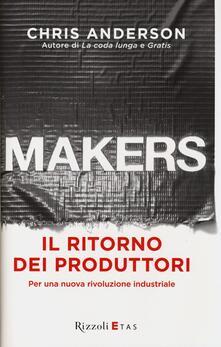Rallydeicolliscaligeri.it Makers. Il ritorno dei produttori. Per una nuova rivoluzione industriale Image