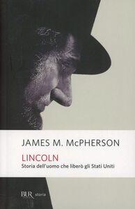 Libro Lincoln. Storia dell'uomo che liberò gli Stati Uniti James M. McPherson