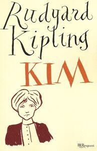 Foto Cover di Kim. Ediz. integrale, Libro di Rudyard Kipling, edito da BUR Biblioteca Univ. Rizzoli