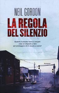 Foto Cover di La regola del silenzio, Libro di Neil Gordon, edito da Rizzoli