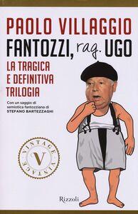 Libro Fantozzi, Rag. Ugo. La tragica e definitiva trilogia Paolo Villaggio