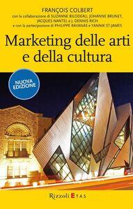Foto Cover di Marketing delle arti e della cultura, Libro di François Colbert, edito da Rizzoli Etas