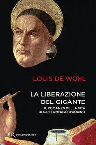 Libro La liberazione del gigante Louis De Wohl