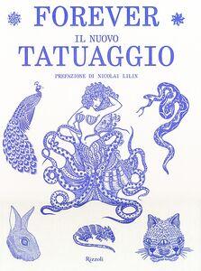 Foto Cover di Forever. Il nuovo tatuaggio, Libro di  edito da Rizzoli