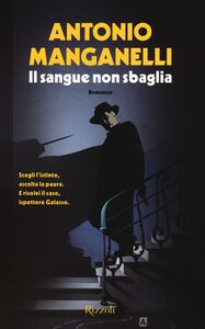 Libro Il sangue non sbaglia Antonio Manganelli