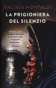 Libro La prigioniera del silenzio Valeria Montaldi