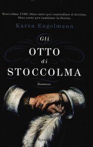 Libro Gli otto di Stoccolma Karen Engelmann
