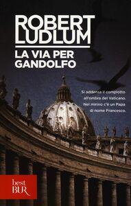Libro La via per Gandolfo Robert Ludlum