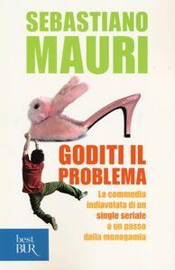 Libro Goditi il problema Sebastiano Mauri