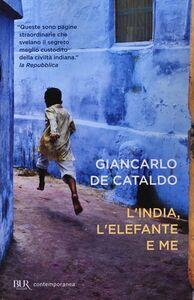 Foto Cover di L' India, l'elefante e me, Libro di Giancarlo De Cataldo, edito da BUR Biblioteca Univ. Rizzoli