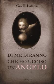 Di me diranno che ho ucciso un angelo - Gisella Laterza - copertina