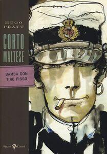 Libro Corto Maltese. Samba con Tiro Fisso Hugo Pratt