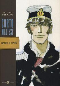 Foto Cover di Corto Maltese. Nonni e fiabe, Libro di Hugo Pratt, edito da Rizzoli Lizard
