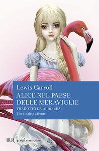 Foto Cover di Alice nel paese delle meraviglie. Testo inglese a fronte, Libro di Lewis Carroll, edito da BUR Biblioteca Univ. Rizzoli