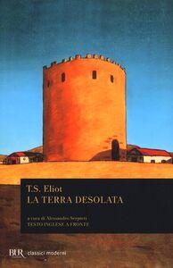 Libro La terra desolata. Testo inglese a fronte Thomas S. Eliot