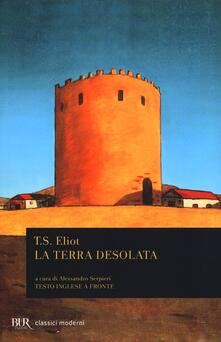La terra desolata. Testo inglese a fronte - Thomas S. Eliot - copertina