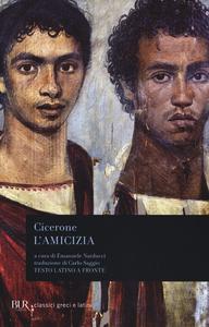 Libro L' amicizia. Testo latino a fronte M. Tullio Cicerone