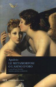 Foto Cover di Le metamorfosi o L'asino d'oro. Testo latino a fronte, Libro di Apuleio, edito da BUR Biblioteca Univ. Rizzoli