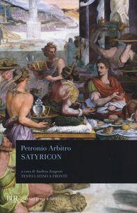 Foto Cover di Satyricon. Testo latino a fronte, Libro di Arbitro Petronio, edito da BUR Biblioteca Univ. Rizzoli