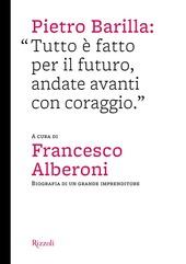Pietro Barilla: «Tutto è fatto per il futuro, andate avanti con coraggio»