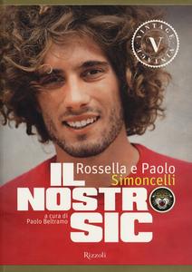 Libro Il nostro Sic Rossella Simoncelli , Paolo Simoncelli