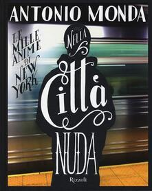 Nella città nuda. Le mille anime di New York.pdf