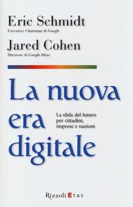 La nuova era digitale. La sfida del futuro per cittadini, imprese e nazioni