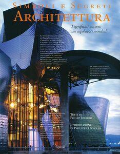 Libro Simboli e segreti. Architettura. I significati nascosti nei capolavori mondiali Philip Jodidio