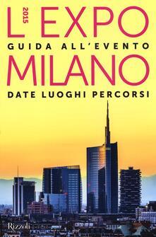 Fondazionesergioperlamusica.it L' EXPO Milano 2015. Guida all'evento. Date luoghi percorsi Image
