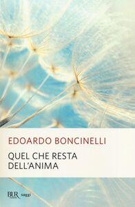 Foto Cover di Quel che resta dell'anima, Libro di Edoardo Boncinelli, edito da BUR Biblioteca Univ. Rizzoli