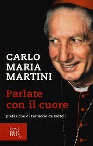 Libro Parlate con il cuore Carlo Maria Martini